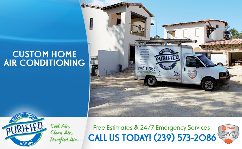 Custom Home Air Conditioning in and near Fort Myers Florida