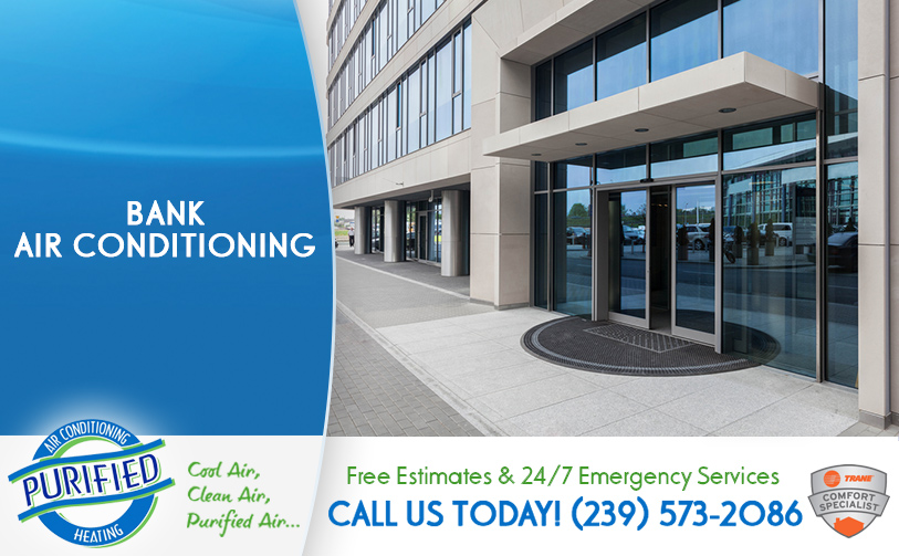 Bank Air Conditioning in and near North Fort Myers Florida